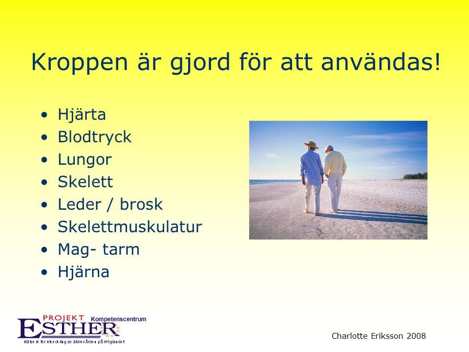 Kompetenscentrum Charlotte Eriksson 2008 Det är aldrig för sent att börja träna.
