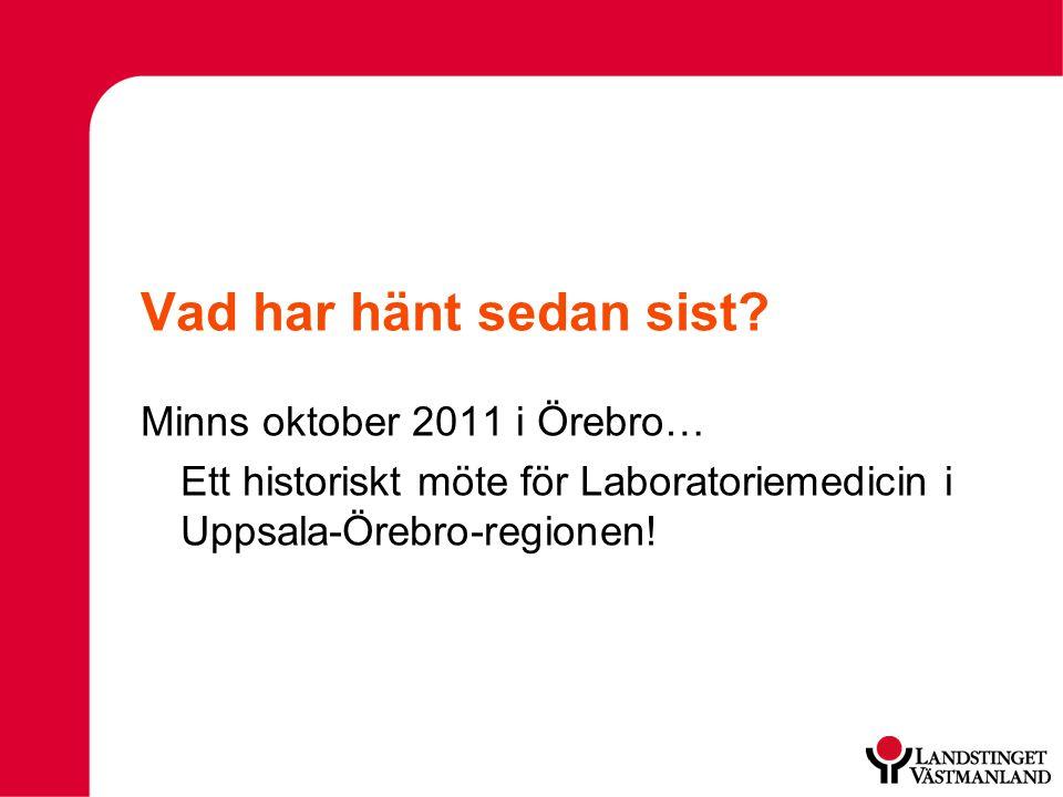 Vad har hänt sedan sist? Minns oktober 2011 i Örebro… Ett historiskt möte för Laboratoriemedicin i Uppsala-Örebro-regionen!