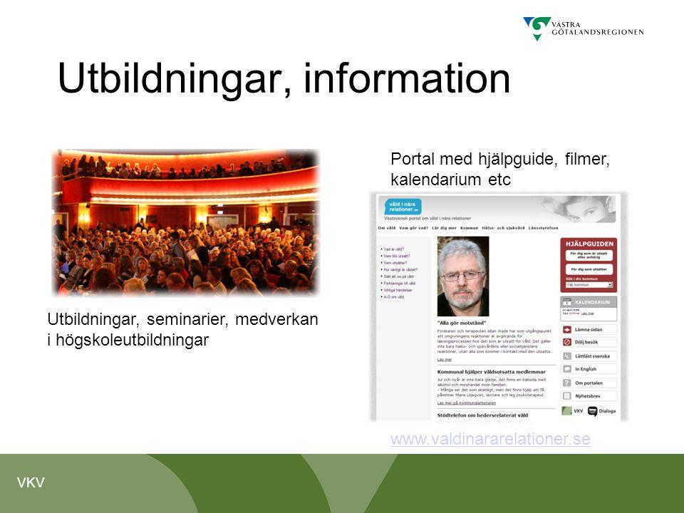 VKV Utbildningar, information Utbildningar, seminarier, medverkan i högskoleutbildningar Portal med hjälpguide, filmer, kalendarium etc www.valdinarar