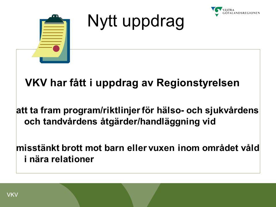 VKV Nytt uppdrag VKV har fått i uppdrag av Regionstyrelsen att ta fram program/riktlinjer för hälso- och sjukvårdens och tandvårdens åtgärder/handlägg