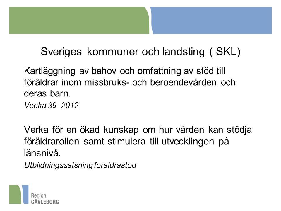 Sveriges kommuner och landsting ( SKL) Kartläggning av behov och omfattning av stöd till föräldrar inom missbruks- och beroendevården och deras barn.