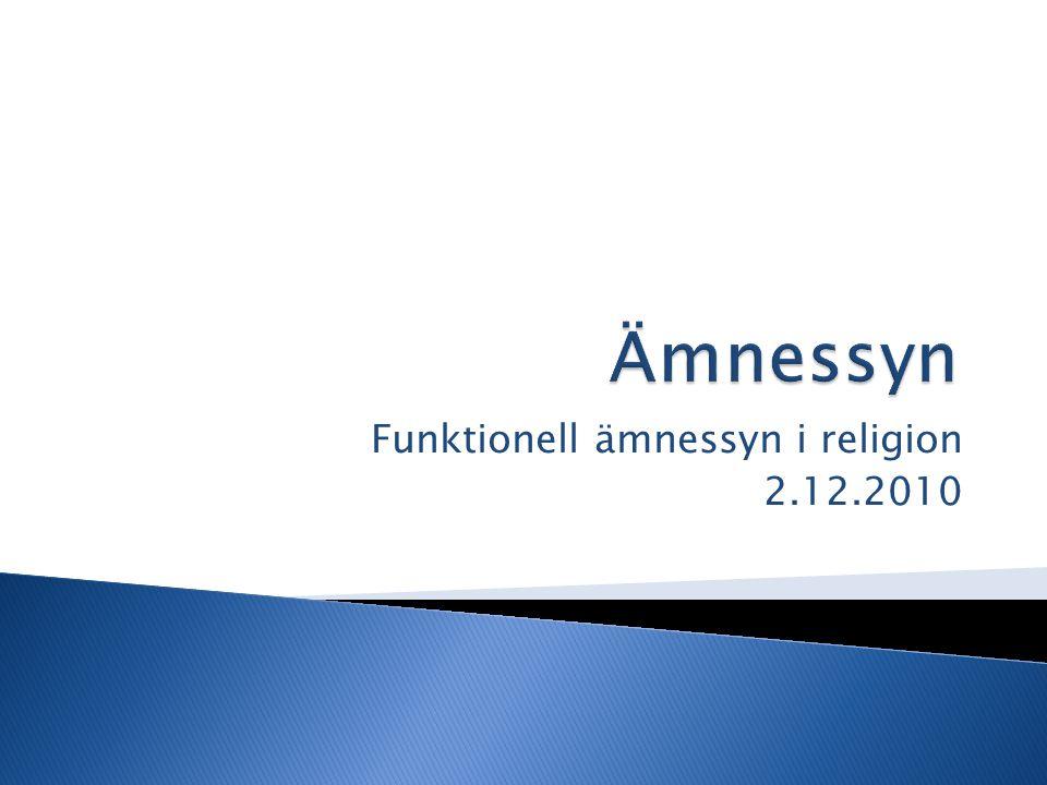 Funktionell ämnessyn i religion 2.12.2010