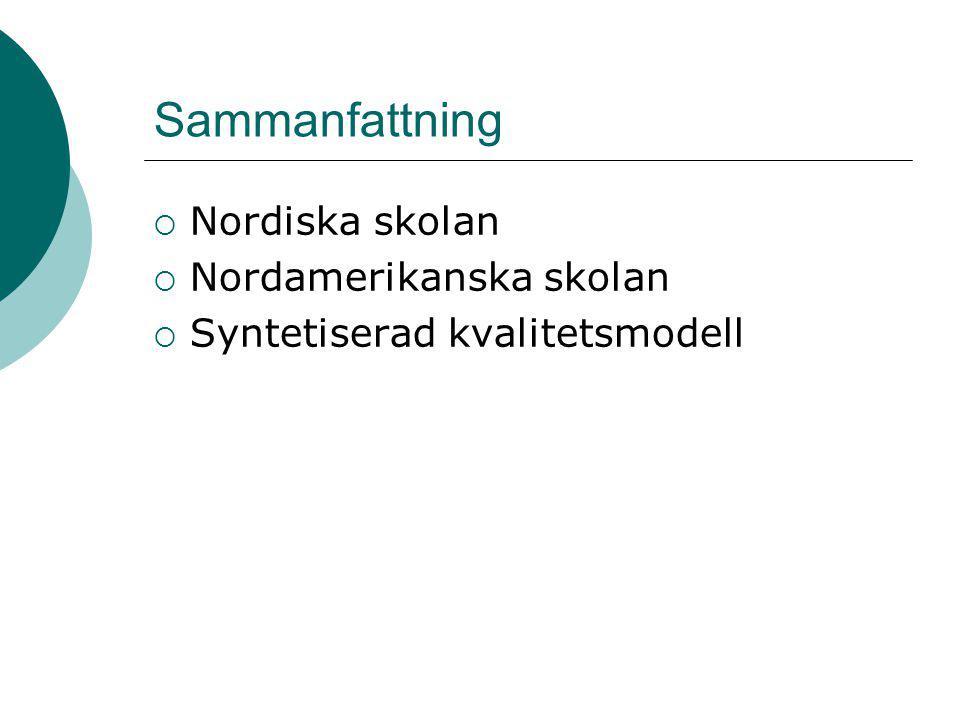 Sammanfattning  Nordiska skolan  Nordamerikanska skolan  Syntetiserad kvalitetsmodell