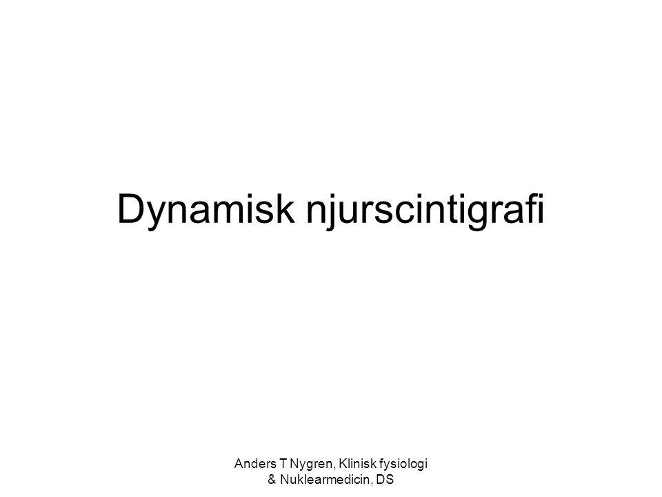 Anders T Nygren, Klinisk fysiologi & Nuklearmedicin, DS Dynamisk njurscintigrafi