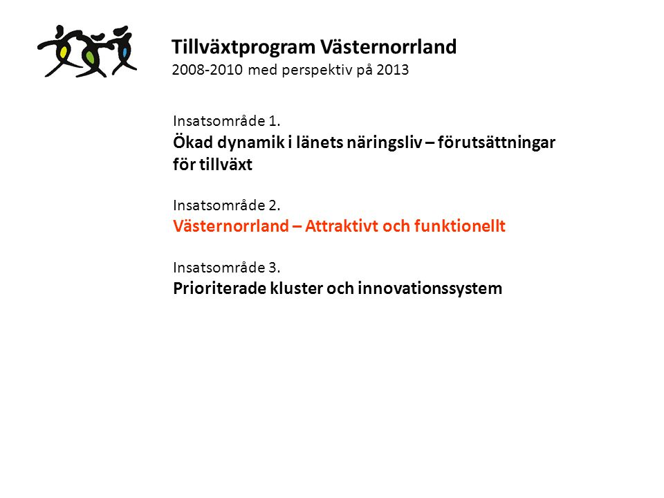 Tillväxtprogram Västernorrland 2008-2010 med perspektiv på 2013 Insatsområde 2.