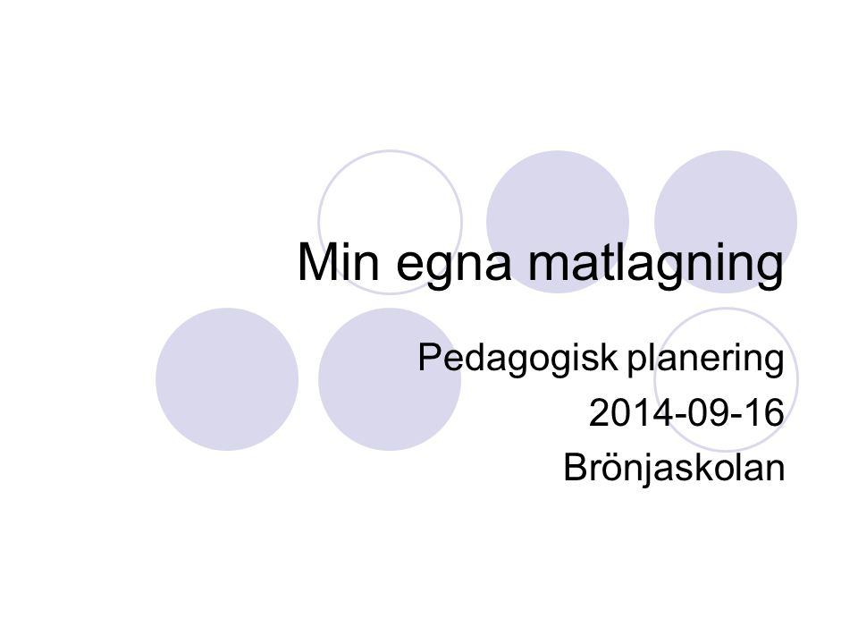 Min egna matlagning Pedagogisk planering 2014-09-16 Brönjaskolan