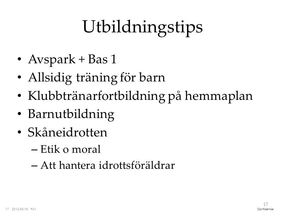 PA12012-08-1617Confidential Utbildningstips Avspark + Bas 1 Allsidig träning för barn Klubbtränarfortbildning på hemmaplan Barnutbildning Skåneidrotte
