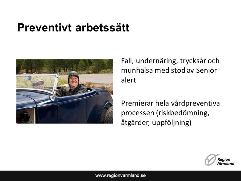www.regionvarmland.se Preventivt arbetssätt Fall, undernäring, trycksår och munhälsa med stöd av Senior alert Premierar hela vårdpreventiva processen (riskbedömning, åtgärder, uppföljning)