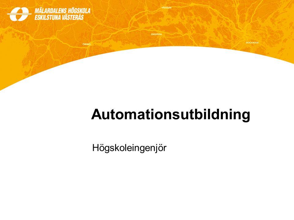 Mål En attraktiv och komplett automations- utbildning för studenter och näringsliv Omfattning 180hp 3 år