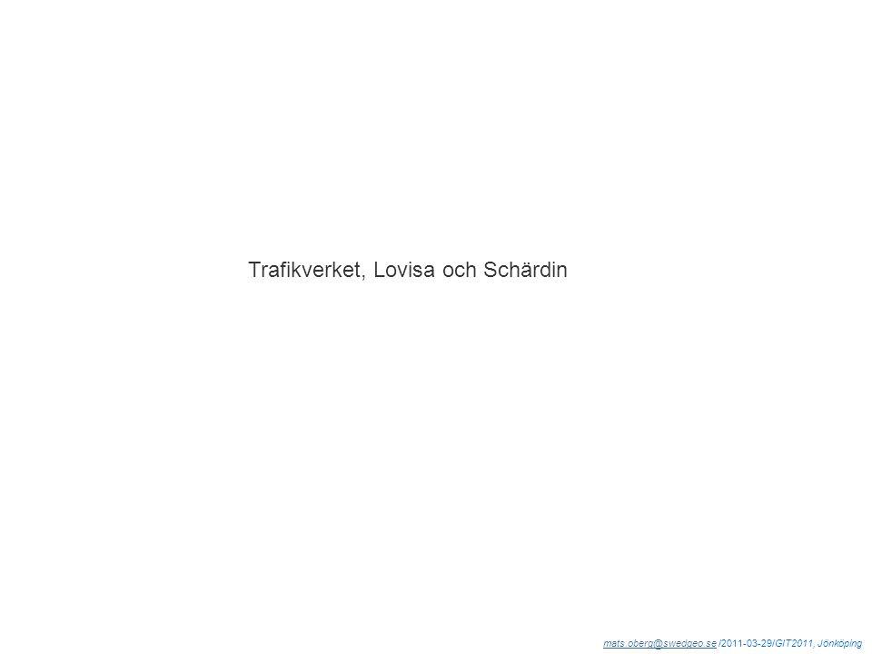 mats.oberg@swedgeo.semats.oberg@swedgeo.se /2011-03-29/GIT2011, Jönköping Trafikverket, Lovisa och Schärdin