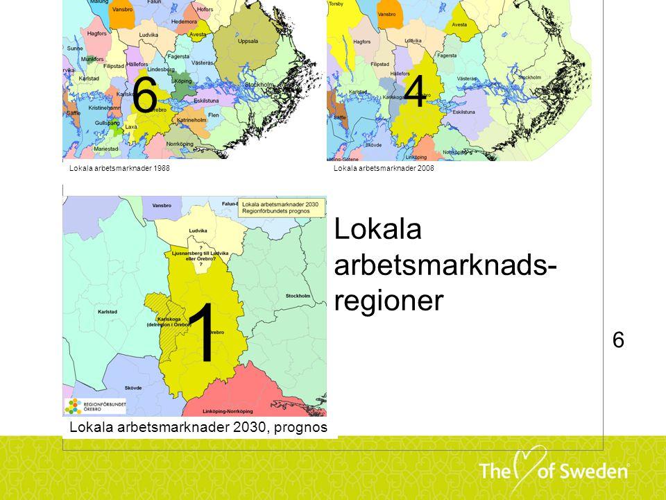 Lokala arbetsmarknads- regioner Lokala arbetsmarknader 1988Lokala arbetsmarknader 2008 Lokala arbetsmarknader 2030, prognos 1 6 6 4