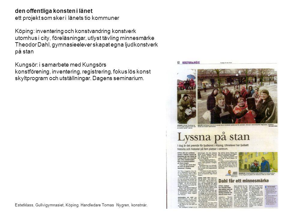 den offentliga konsten i länet ett projekt som sker i länets tio kommuner Köping: inventering och konstvandring konstverk utomhus i city, föreläsninga