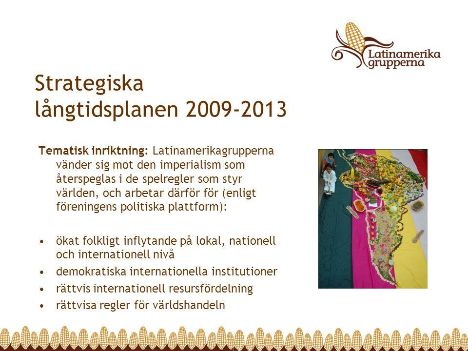 Strategiska långtidsplanen 2009-2013 Tematisk inriktning: Latinamerikagrupperna vänder sig mot den imperialism som återspeglas i de spelregler som sty