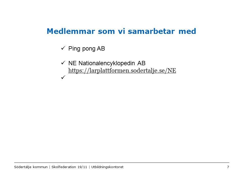 Color2 Sv Medlemmar som vi samarbetar med Södertälje kommun | Skolfederation 19/11 | Utbildningskontoret7 Ping pong AB NE Nationalencyklopedin AB http