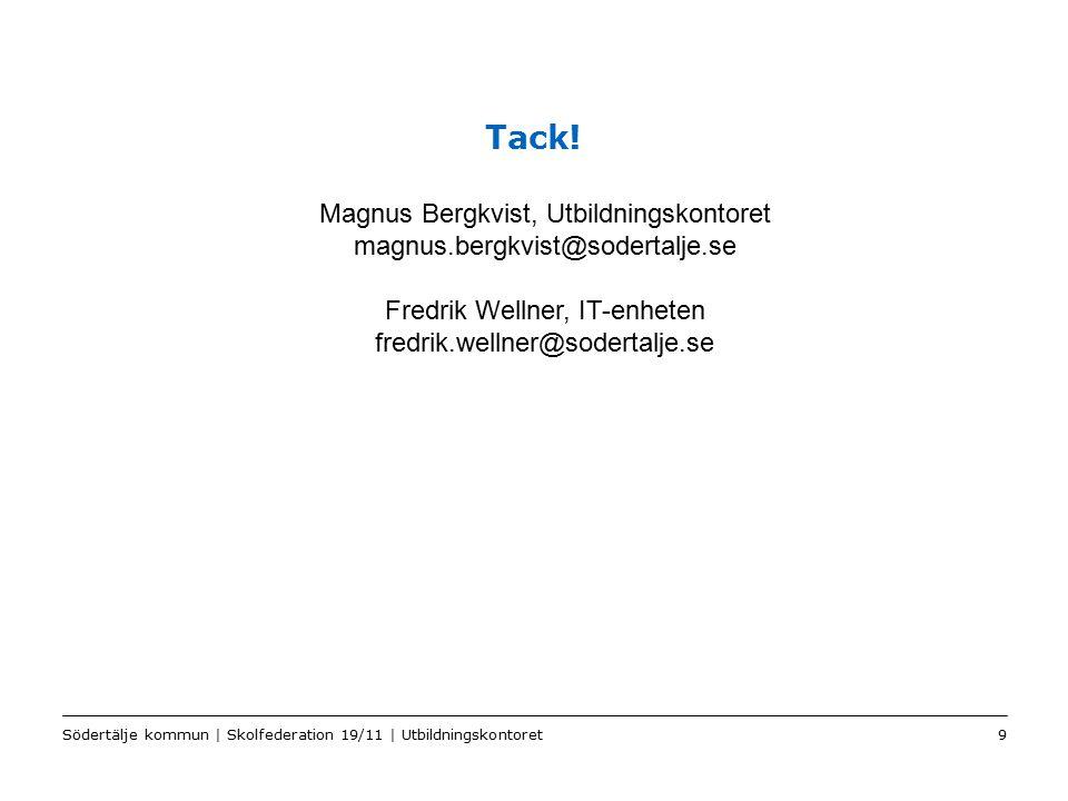 Color2 Sv Tack! Södertälje kommun | Skolfederation 19/11 | Utbildningskontoret9 Magnus Bergkvist, Utbildningskontoret magnus.bergkvist@sodertalje.se F