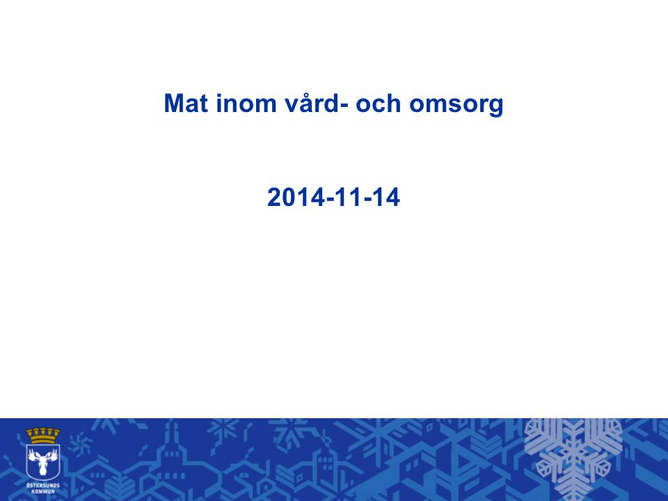 Mat inom vård- och omsorg 2014-11-14