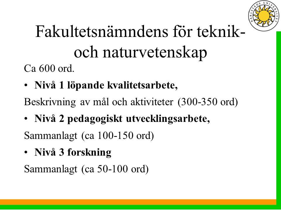 Fakultetsnämndens för teknik- och naturvetenskap Ca 600 ord.