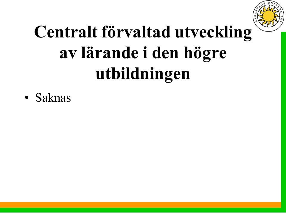 Centralt förvaltad utveckling av lärande i den högre utbildningen Saknas