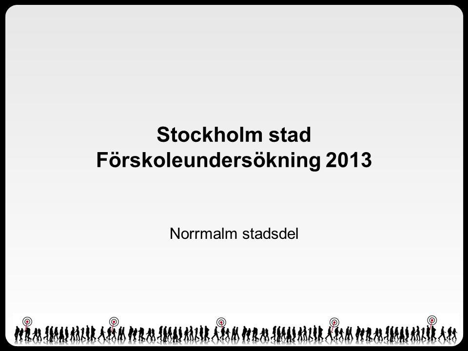Stockholm stad Förskoleundersökning 2013 Norrmalm stadsdel