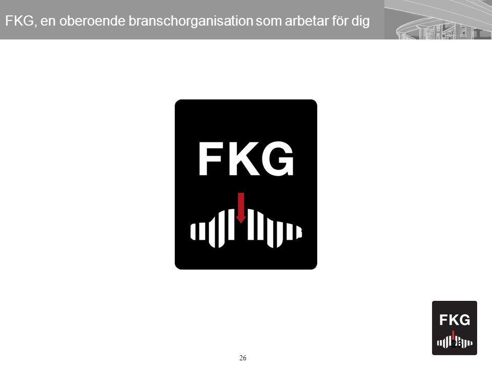 26 FKG, en oberoende branschorganisation som arbetar för dig