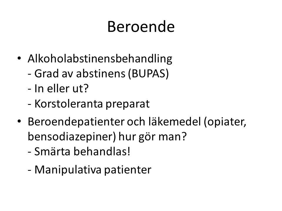 Beroende Alkoholabstinensbehandling - Grad av abstinens (BUPAS) - In eller ut? - Korstoleranta preparat Beroendepatienter och läkemedel (opiater, bens