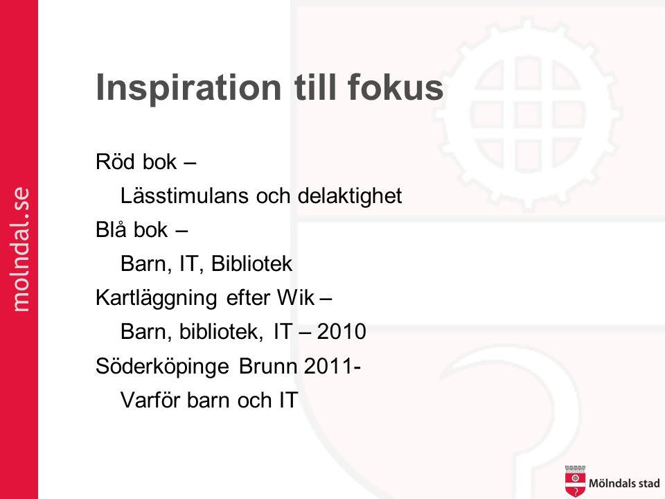 molndal.se Inspiration till fokus Röd bok – Lässtimulans och delaktighet Blå bok – Barn, IT, Bibliotek Kartläggning efter Wik – Barn, bibliotek, IT –