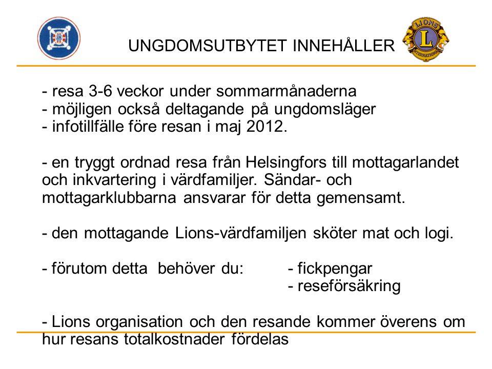 - resa 3-6 veckor under sommarmånaderna - möjligen också deltagande på ungdomsläger - infotillfälle före resan i maj 2012.