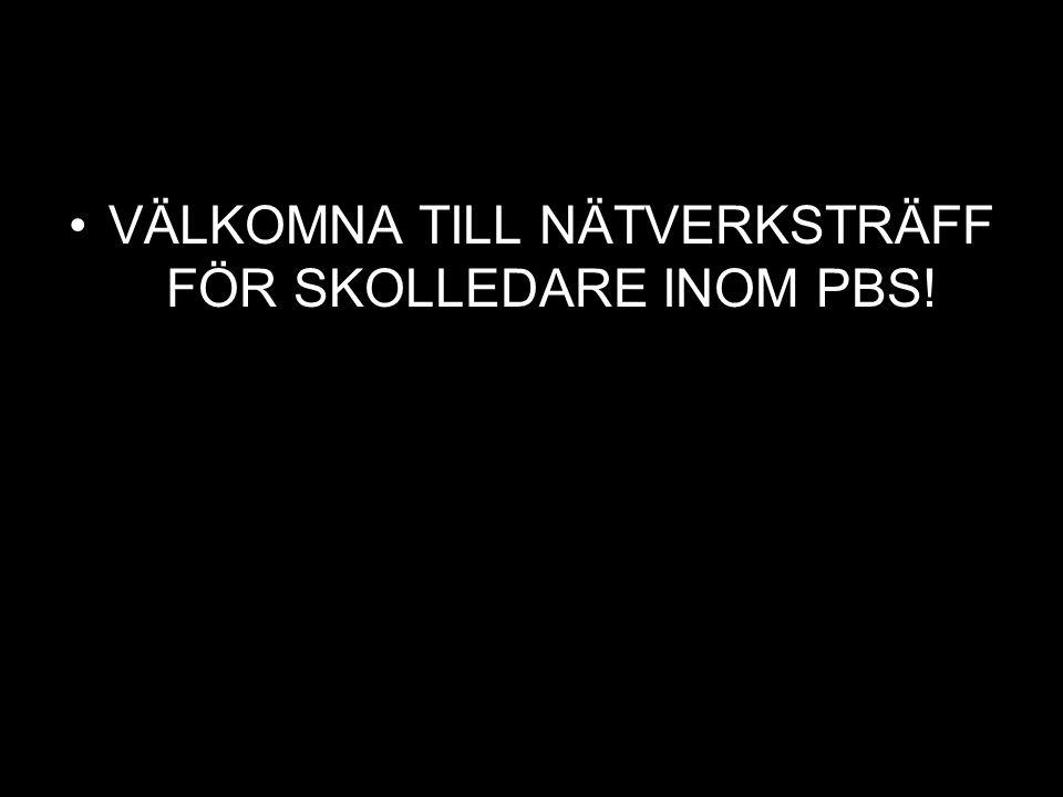 VÄLKOMNA TILL NÄTVERKSTRÄFF FÖR SKOLLEDARE INOM PBS!