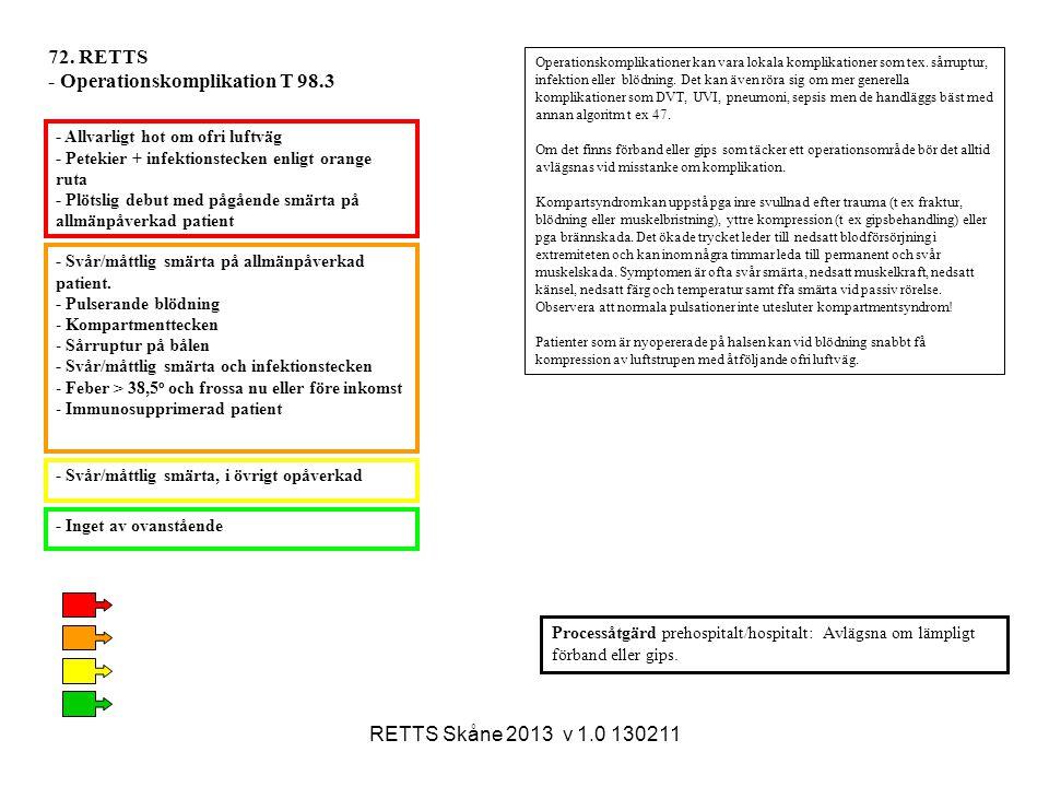 RETTS Skåne 2013 v 1.0 130211 - Svår/måttlig smärta, i övrigt opåverkad - Inget av ovanstående - Allvarligt hot om ofri luftväg - Petekier + infektion