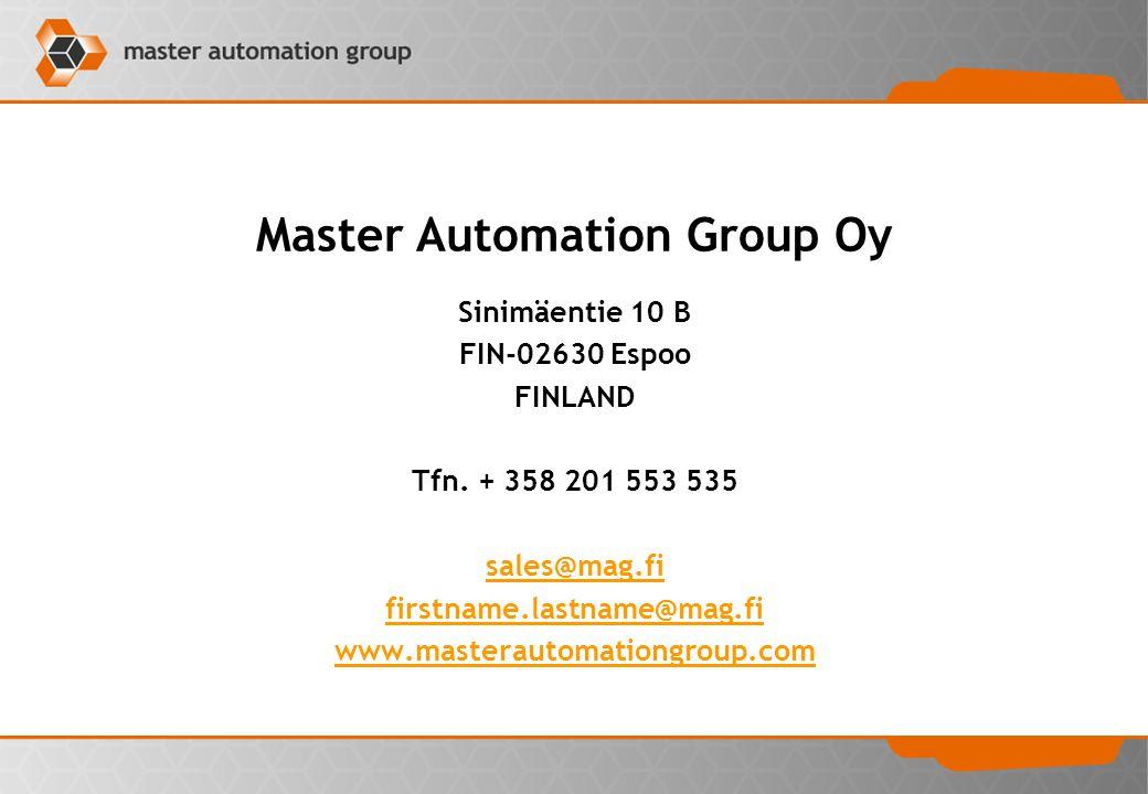 Master Automation Group Oy Sinimäentie 10 B FIN-02630 Espoo FINLAND Tfn. + 358 201 553 535 sales@mag.fi firstname.lastname@mag.fi www.masterautomation