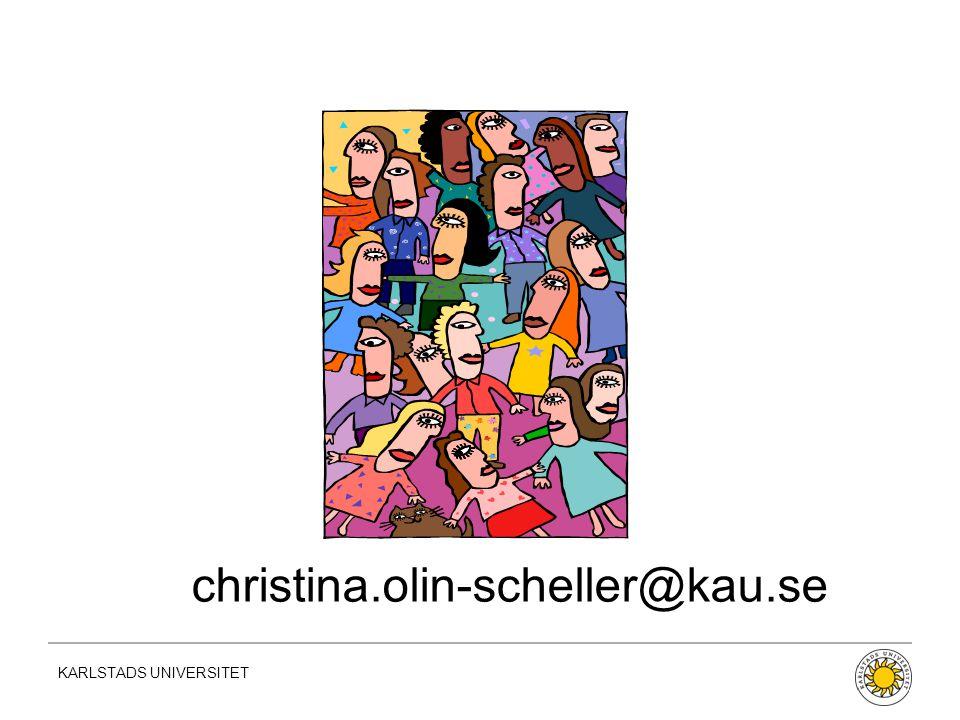 KARLSTADS UNIVERSITET christina.olin-scheller@kau.se