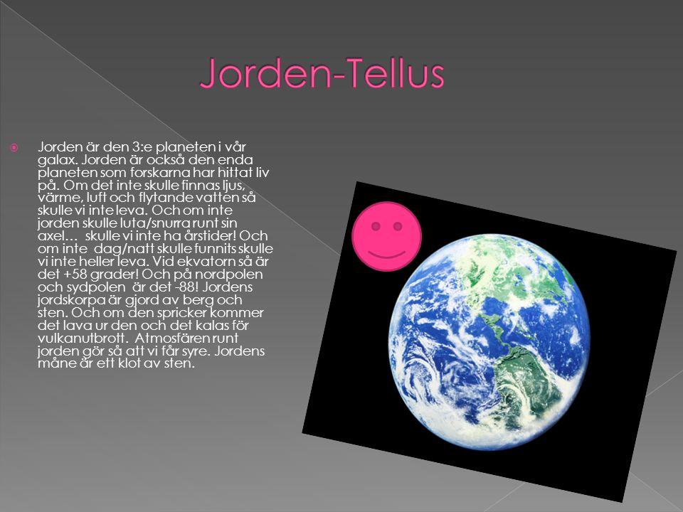  Jorden är den 3:e planeten i vår galax. Jorden är också den enda planeten som forskarna har hittat liv på. Om det inte skulle finnas ljus, värme, lu