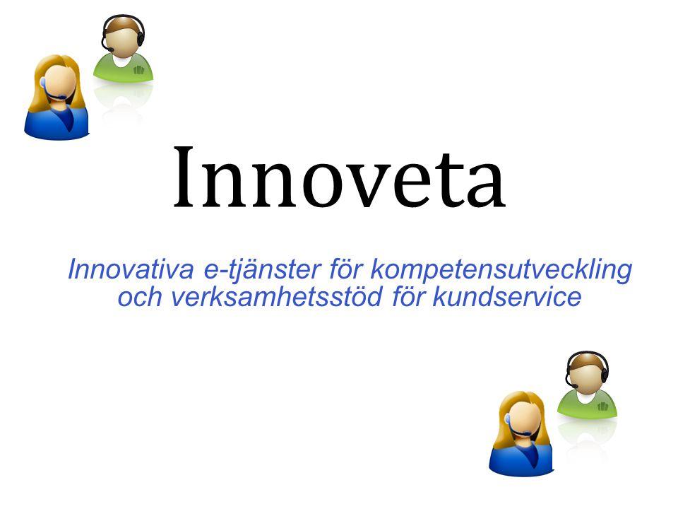 Innovativa e-tjänster för kompetensutveckling och verksamhetsstöd för kundservice Innoveta