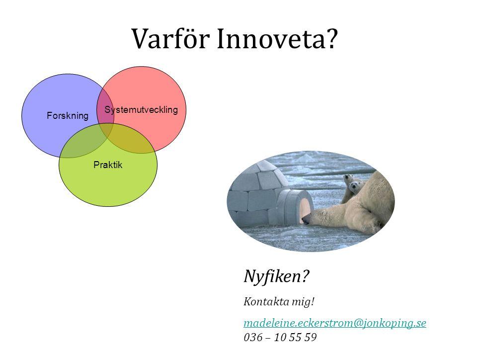 Varför Innoveta.Forskning Systemutveckling Praktik Nyfiken.