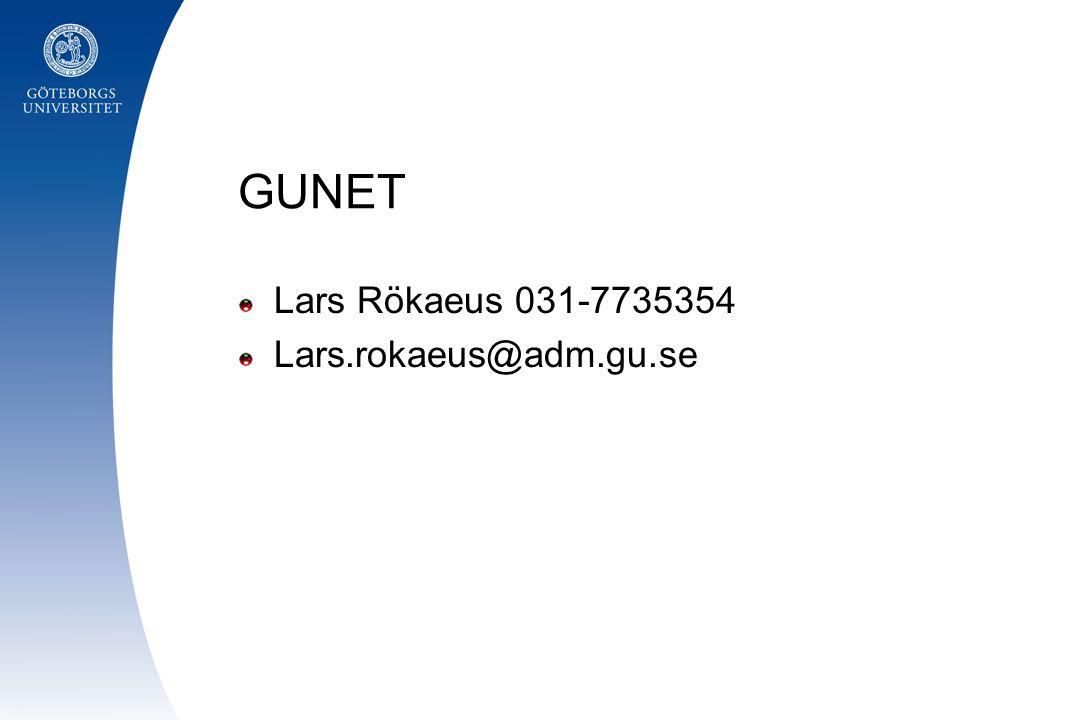 GUNET Lars Rökaeus 031-7735354 Lars.rokaeus@adm.gu.se