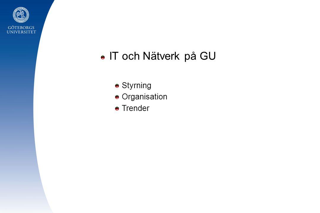 IT och Nätverk på GU Styrning Organisation Trender