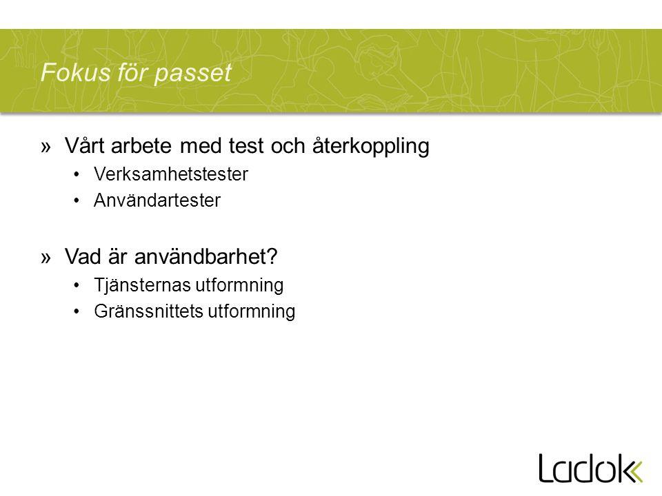 Fokus för passet »Vårt arbete med test och återkoppling Verksamhetstester Användartester »Vad är användbarhet.