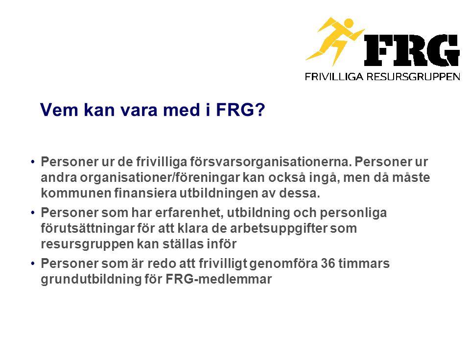 Vem kan vara med i FRG? Personer ur de frivilliga försvarsorganisationerna. Personer ur andra organisationer/föreningar kan också ingå, men då måste k