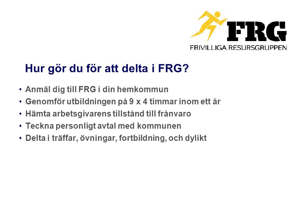 Hur gör du för att delta i FRG? Anmäl dig till FRG i din hemkommun Genomför utbildningen på 9 x 4 timmar inom ett år Hämta arbetsgivarens tillstånd ti