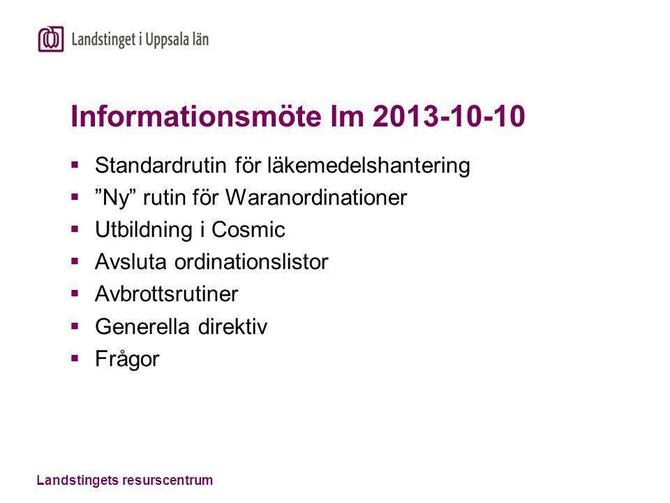 """Landstingets resurscentrum Informationsmöte lm 2013-10-10  Standardrutin för läkemedelshantering  """"Ny"""" rutin för Waranordinationer  Utbildning i Co"""