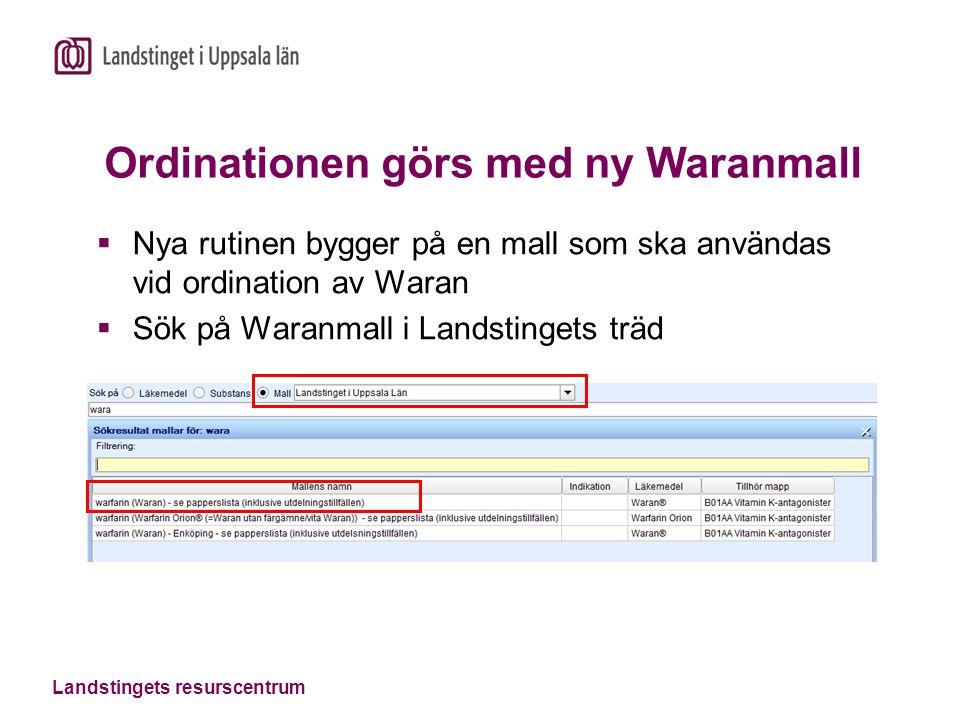 Landstingets resurscentrum Ordinationen görs med ny Waranmall  Nya rutinen bygger på en mall som ska användas vid ordination av Waran  Sök på Waranmall i Landstingets träd
