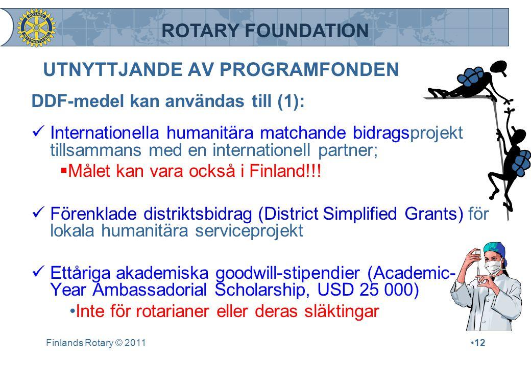 ROTARY FOUNDATION UTNYTTJANDE AV PROGRAMFONDEN DDF-medel kan användas till (1): Internationella humanitära matchande bidragsprojekt tillsammans med en