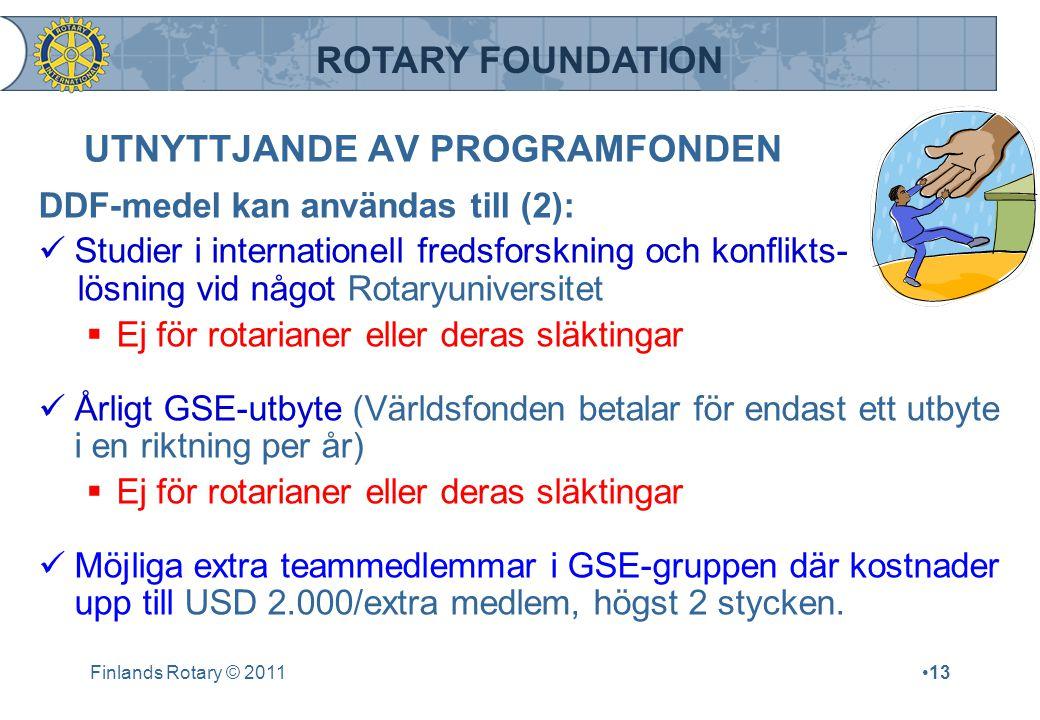 ROTARY FOUNDATION UTNYTTJANDE AV PROGRAMFONDEN DDF-medel kan användas till (2): Studier i internationell fredsforskning och konflikts- lösning vid någ