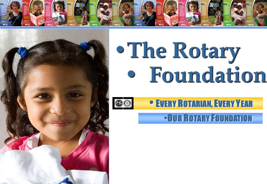 ROTARY FOUNDATION ROTARY FOUNDATION (TRF) är en av Rotary International grundad stipendie- och biståndsfond.