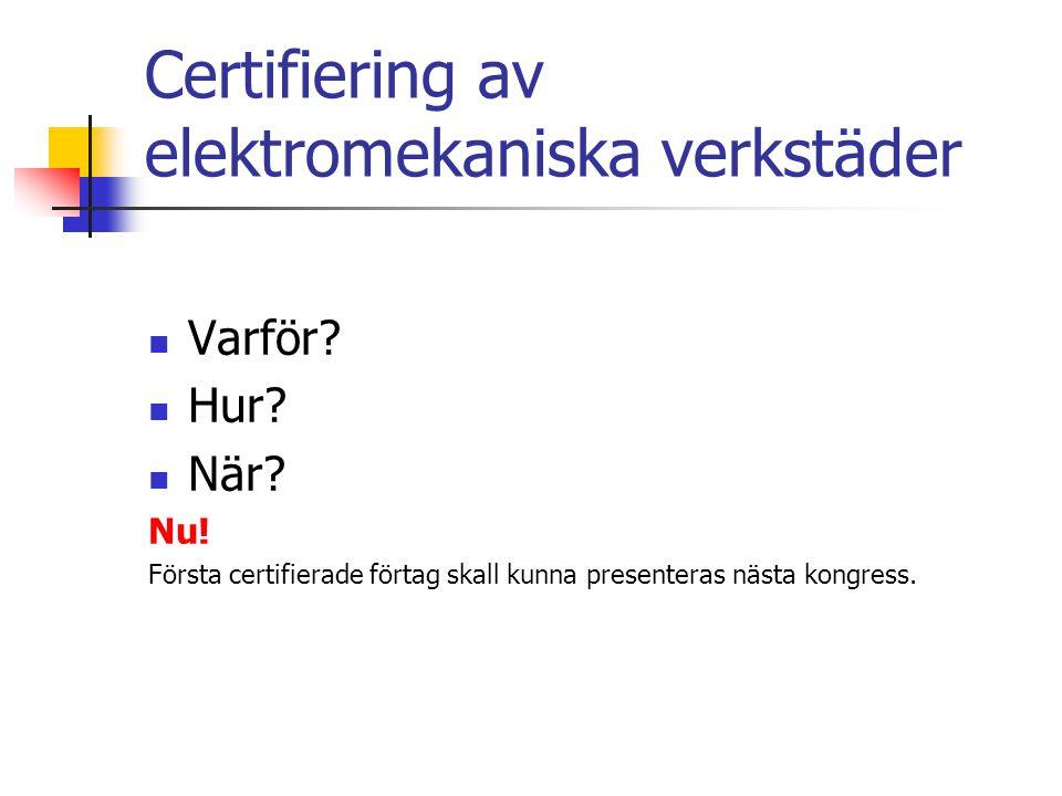 Certifiering av elektromekaniska verkstäder Varför.
