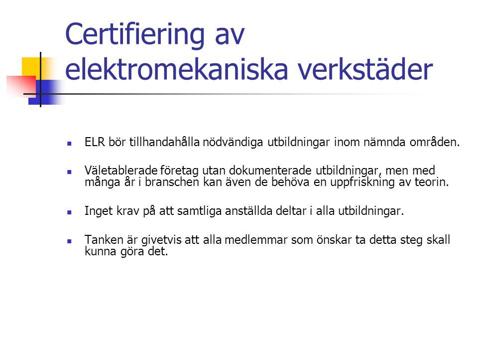 Certifiering av elektromekaniska verkstäder ELR bör tillhandahålla nödvändiga utbildningar inom nämnda områden.