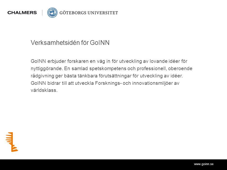 www.goinn.se Verksamhetsidén för GoINN GoINN erbjuder forskaren en väg in för utveckling av lovande idéer för nyttiggörande.