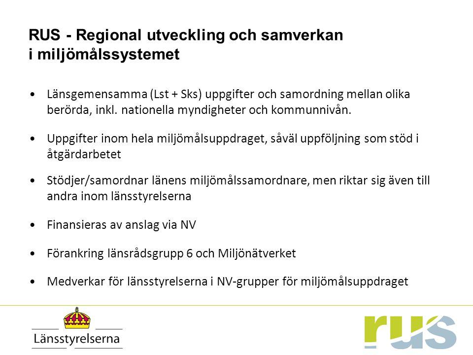 RUS - Regional utveckling och samverkan i miljömålssystemet Länsgemensamma (Lst + Sks) uppgifter och samordning mellan olika berörda, inkl. nationella