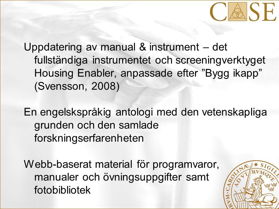 """Uppdatering av manual & instrument – det fullständiga instrumentet och screeningverktyget Housing Enabler, anpassade efter """"Bygg ikapp"""" (Svensson, 200"""