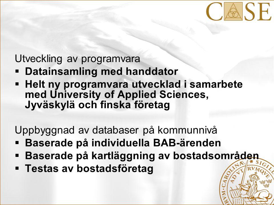 Utveckling av programvara  Datainsamling med handdator  Helt ny programvara utvecklad i samarbete med University of Applied Sciences, Jyväskylä och